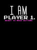 I am Player 1 Ready to Mash Buttons |  Unisex Hoodie