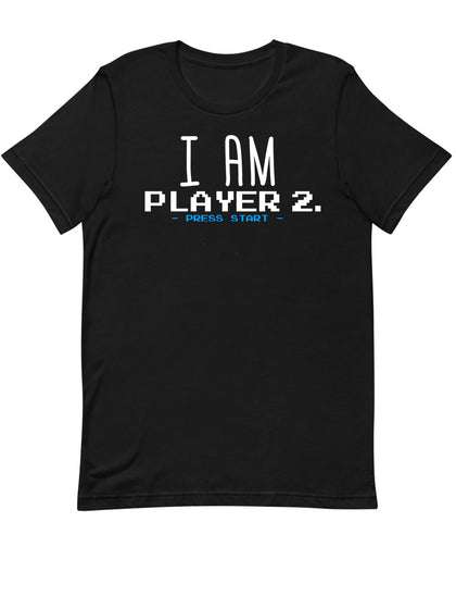 I am Player 2 Press Start | Unisex T-Shirt