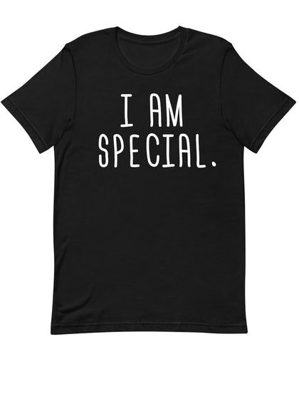 I am Special |  Unisex T-Shirt
