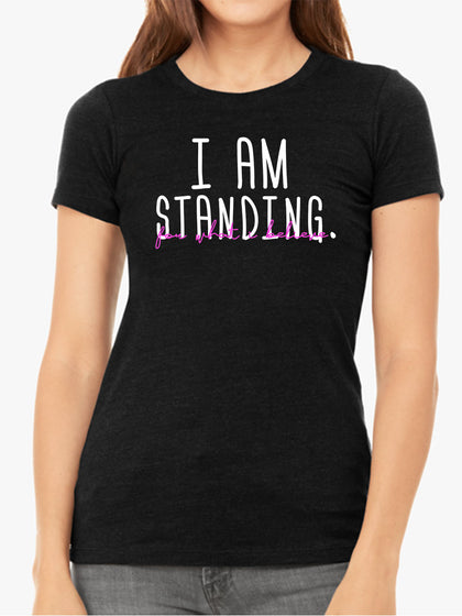 I am Standing for What I Believe | Women's Slim Fit T-Shirt