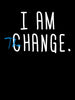 I am The Change |  Unisex T-Shirt