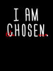 I am The Chosen One |  Unisex T-Shirt