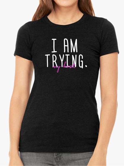 I am Trying My Best | Women's Slim Fit T-Shirt