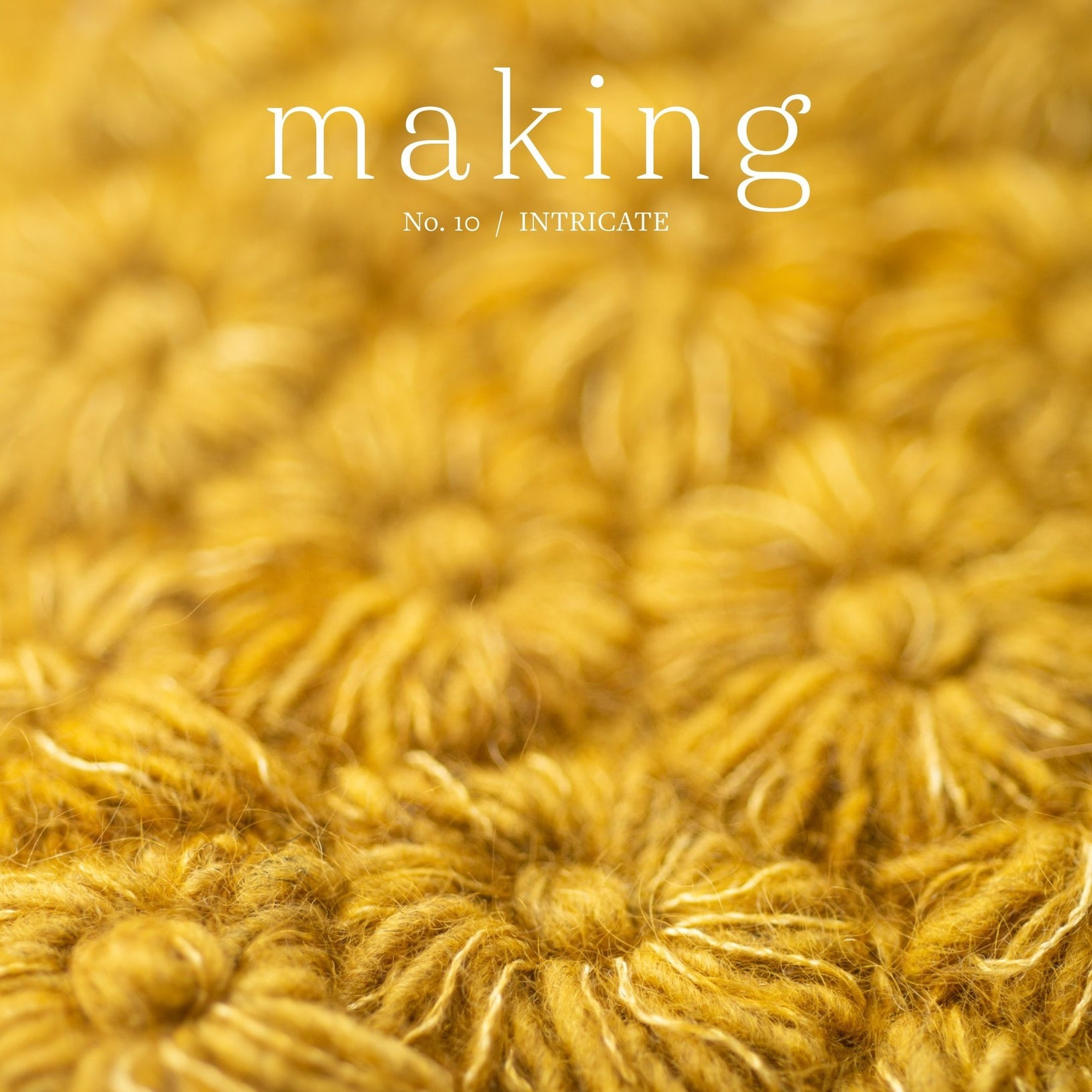Making No. 10 / Intricate