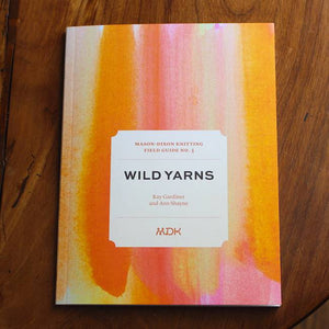 Modern Daily Knitting Field Guide No. 3 - Wild Yarns