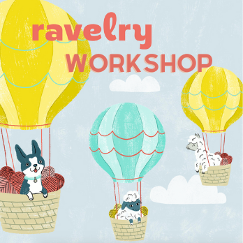Ravelry Workshop - A Virtual Workshop- January 6th