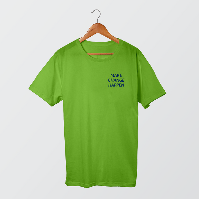 Make Change Happen Green T-Shirt