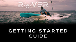 BOTE Rover Micro Skiff Motorized Paddle Board Getting Started Guide