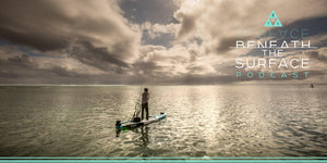 Beneath the Surface Podcast: Places to Paddle