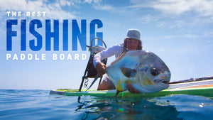 The Best Fishing Paddle Board