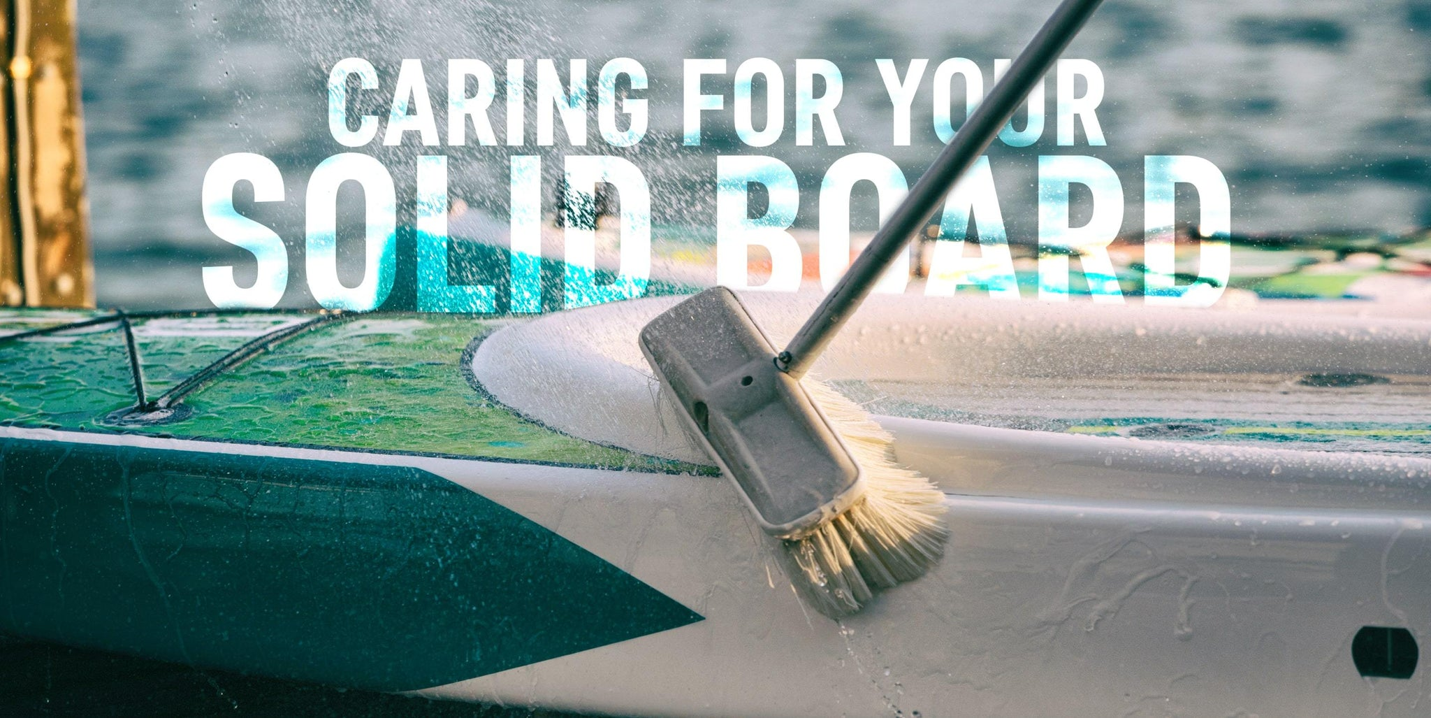 Long Live Paddle Boards: Caring For Your Solid Board