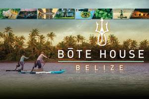 BOTE Presents // BOTE House Belize