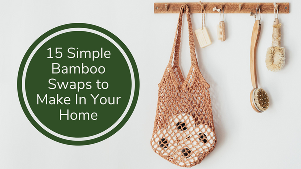 15 Simple Bamboo Swaps to Make In Your Home