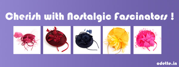 Cherish with Nostalgic Fascinators