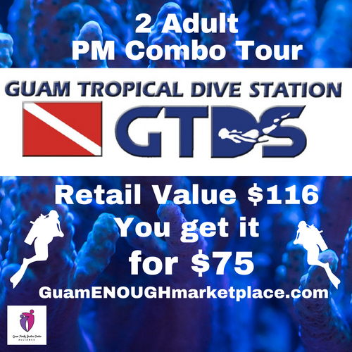 2 Adult PM Combo Tour by Guam Tropical Dive Station~
