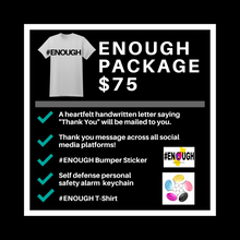 Load image into Gallery viewer, $75 #ENOUGH Package
