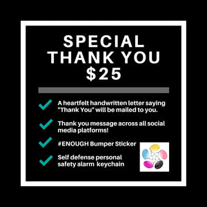 $25 Special Thank You (includes 120dB Self Defense Keychain Alarm)