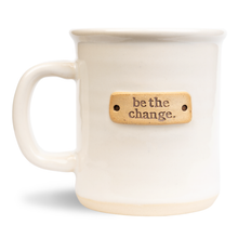 Load image into Gallery viewer, Mud Love Mugs | Be The Change