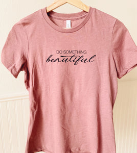 Do Something Beautiful Tee | Heather Mauve