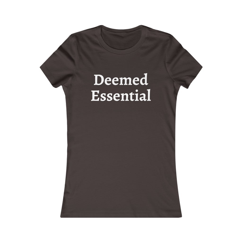 Women's Deemed Essential Tshirt