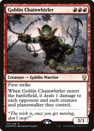 Goblin Chainwhirler [Dominaria Promos] | Not Another Game Store