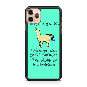 Always Be Yourself Unless You Can Be A Llamacorn 4 iPhone 11 Pro Max Case Cover | CaseSupplyUSA