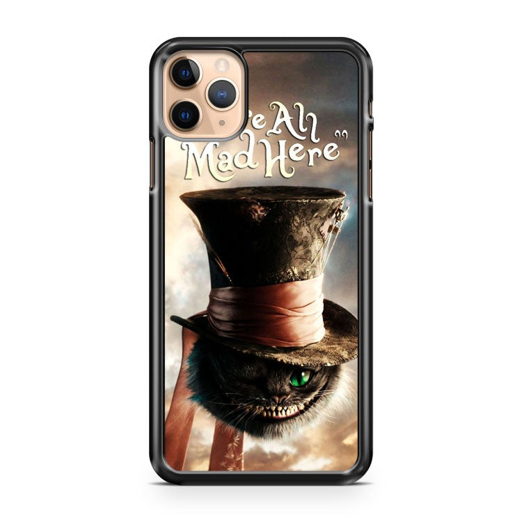 Alice in Wonderland Chesire Hat Cat Smile Mad Here iPhone 11 Pro Max Case Cover | CaseSupplyUSA