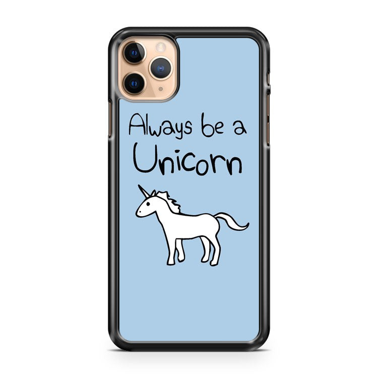ALWAYS BE A UNICORN iPhone 11 Pro Max Case Cover | CaseSupplyUSA