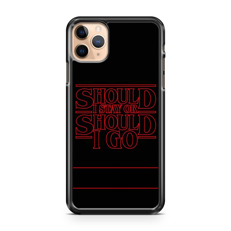 Should I Stay Or Should I Go iPhone 11 Pro Max Case Cover
