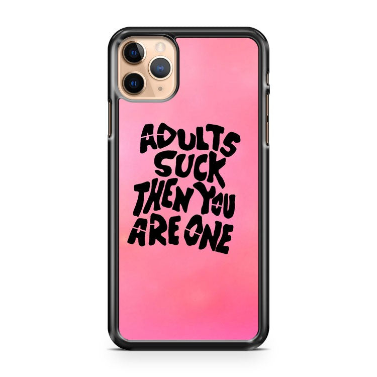 ADULTS SUCK iPhone 11 Pro Max Case Cover | CaseSupplyUSA
