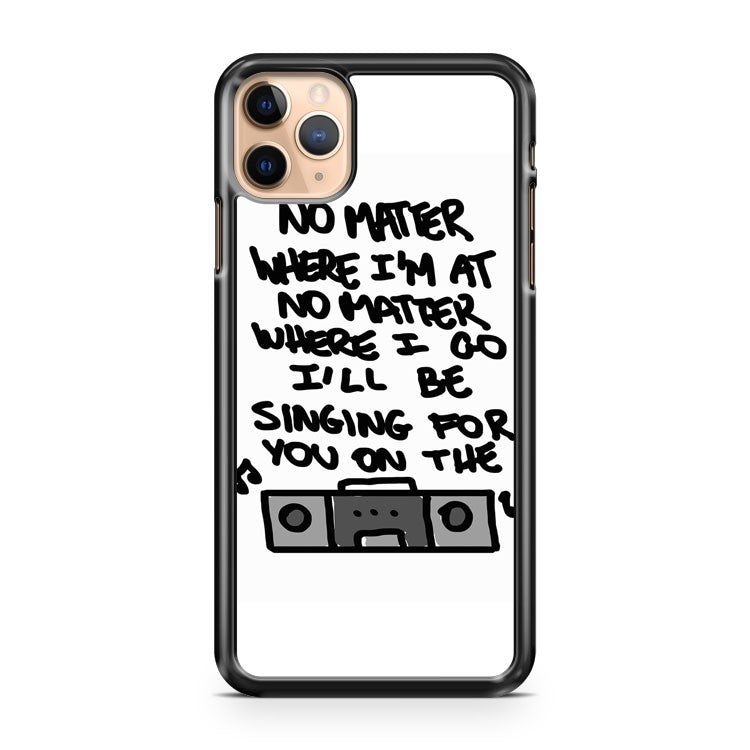 SINGING FOR YOU ON THE RADIO iPhone 11 Pro Max Case Cover