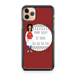 Mommy Doesn t Get Drunk She Just Has Fun Linda Belcher iPhone 11 Pro Max Case Cover
