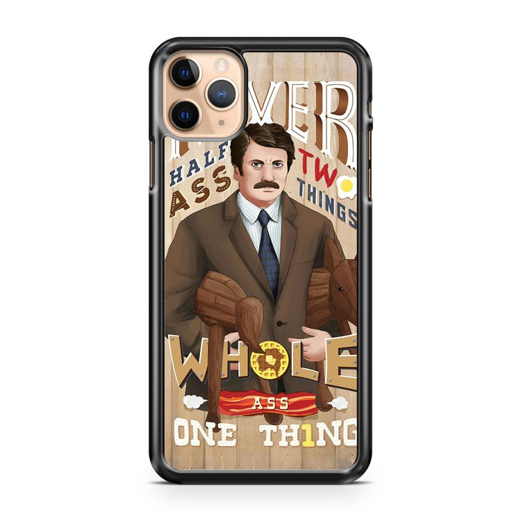 Never Half Ass Two Things 2 iPhone 11 Pro Max Case Cover