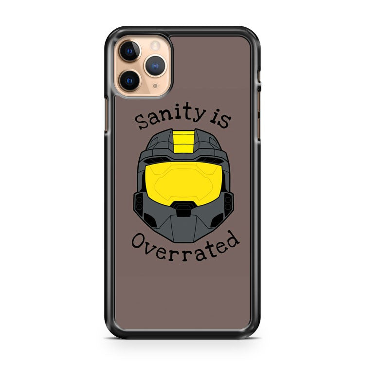 Sanity is Overrated Halo iPhone 11 Pro Max Case Cover