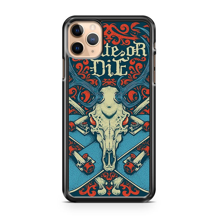 Skate or Die iPhone 11 Pro Max Case Cover