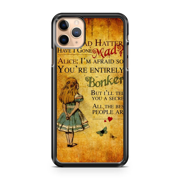 Alice in Wonderland Bonkers Quote Mad Hatter Gone iPhone 11 Pro Max Case Cover | CaseSupplyUSA