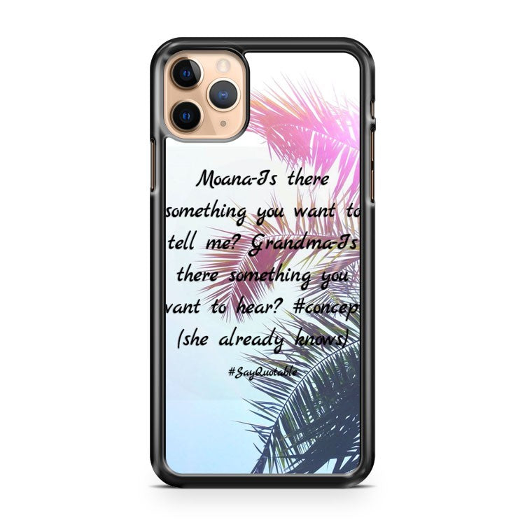Moana Is there something you iPhone 11 Pro Max Case Cover