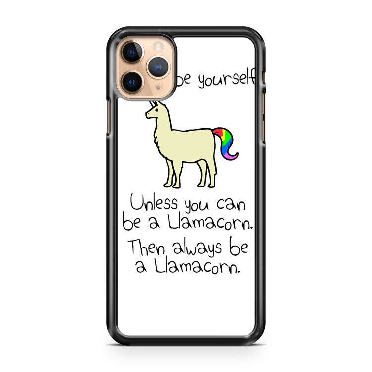 Always Be Yourself Unless You Can Be A Llamacorn 3 iPhone 11 Pro Max Case Cover | CaseSupplyUSA