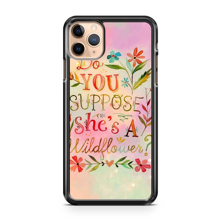 ALICE IN WONDERLAND WILDFLOWER QUOTE iPhone 11 Pro Max Case Cover | CaseSupplyUSA
