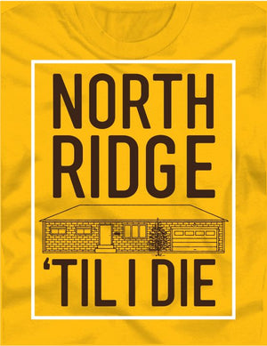 North Ridge 'Til I Die