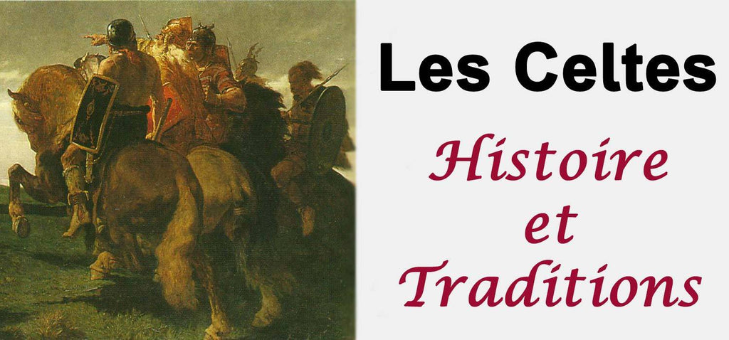 Celtes : Histoire, Traditions, Coutumes