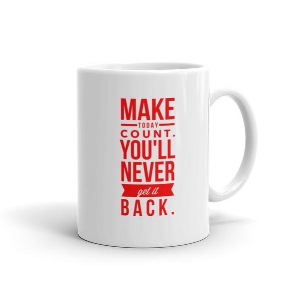 Make Today Count Mug!