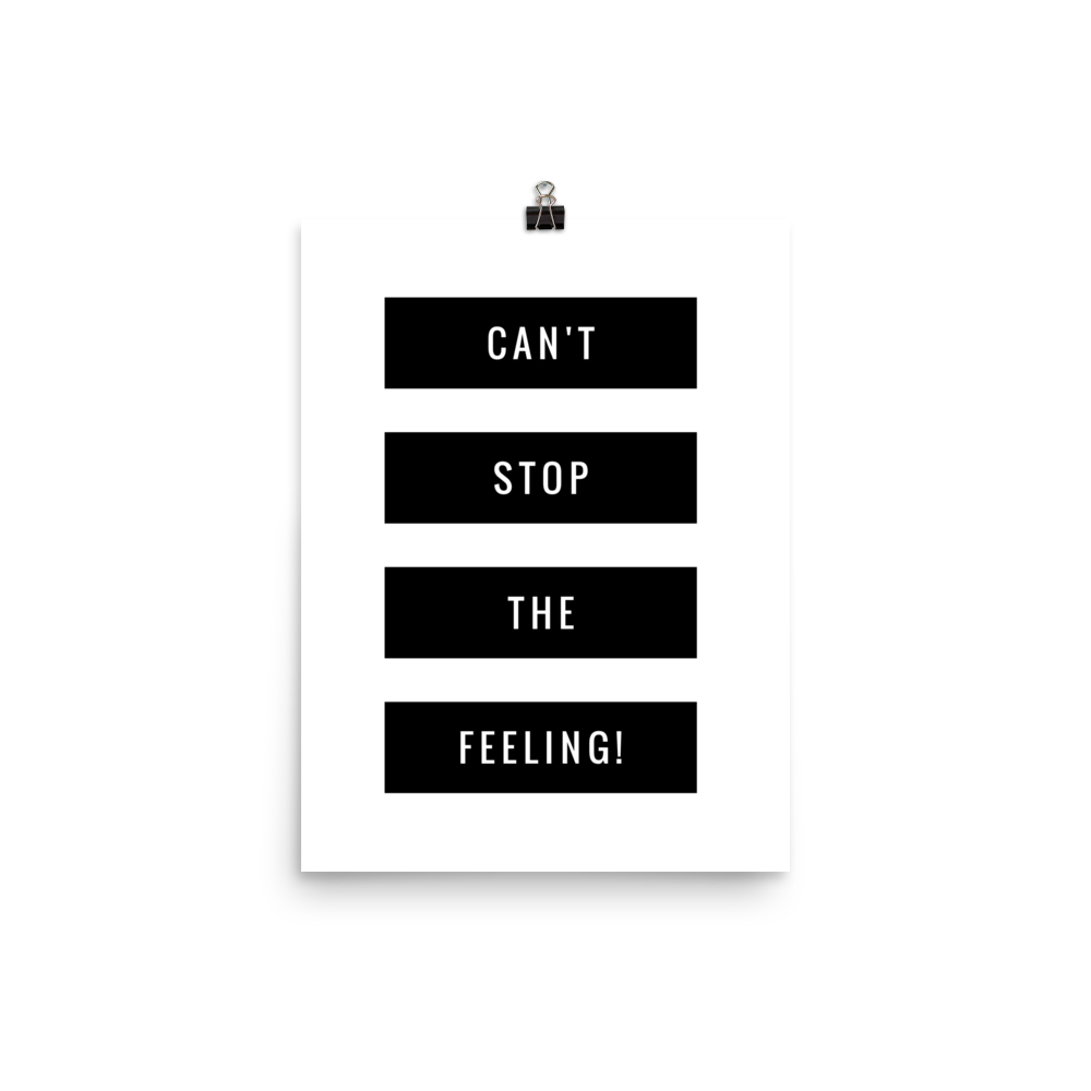 Can't Stop The Feeling - matte poster print