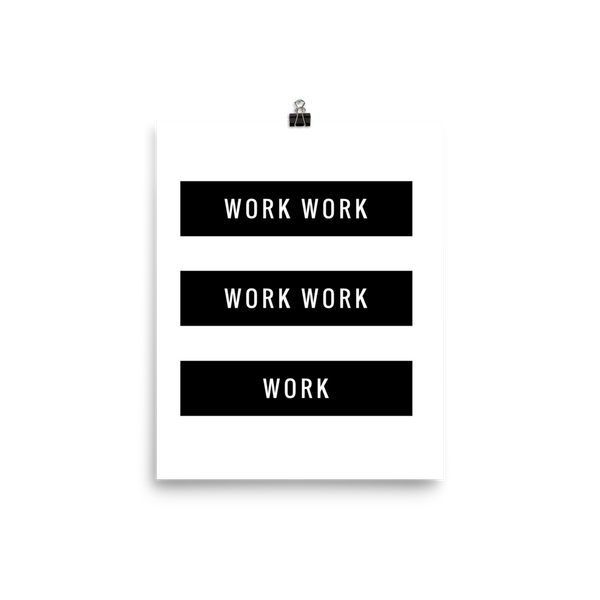 "The ""work work work work work"" lyrical print"