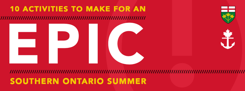 10 Activities to Make for an EPIC Southern Ontario Summer