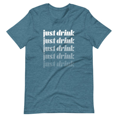 Just Drink T-Shirt - socialmix®Official Site