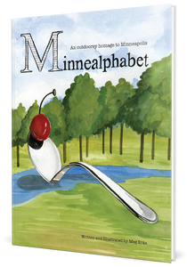 Minnealphabet: An outdoorsy homage to Minneapolis