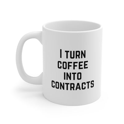 I Turn Coffee Into Contracts 11oz Mug