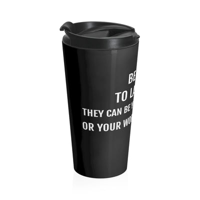 Be Kind To Lawyers They Can Be Your Best Friend Or Your Worst Nightmare Stainless Steel Travel Mug