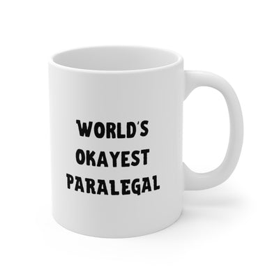 Paralegal Gift Mug - World's Okayest Paralegal - Ceramic Coffee Mug